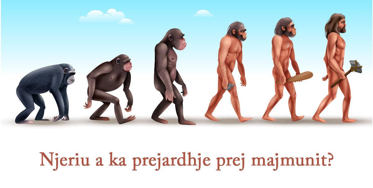 prejardhja e njeriut - njeriu prej majmunit