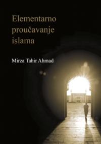 Elementarno proučavanje islama, Hazrat Mirza Tahir Ahmad, Četvrti Kalif Obećanog Mesije