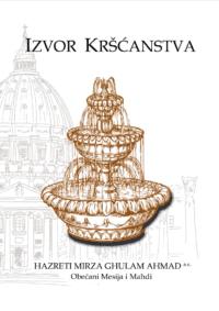 Izvor kršćanstva, knjiga Obečanog Mesije Hazreti Mirza Ghulam Ahmada