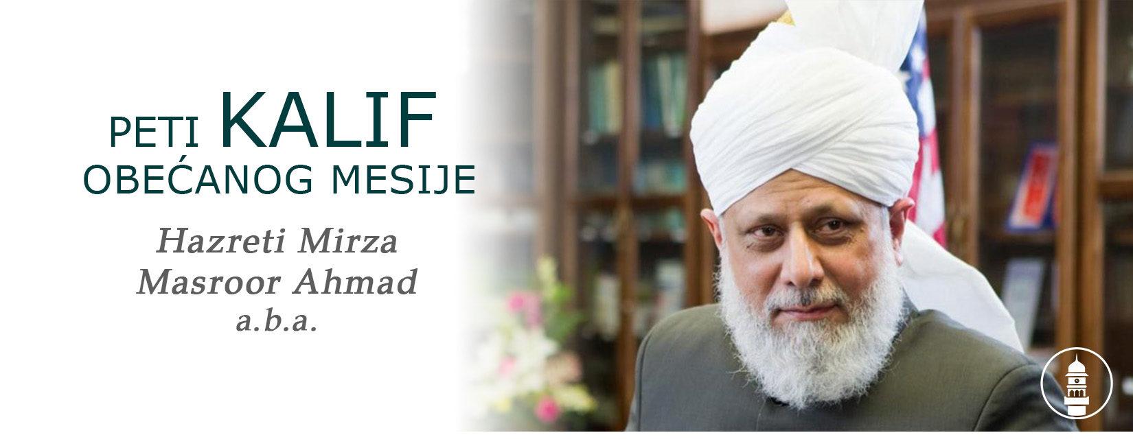 Peti Kalif Obećanog Mesije - Hazrat Mirza Masroor Ahmad a.b.a.