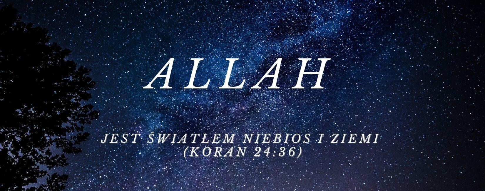 Allah - imieniem Jednej, Najwyższej Istoty