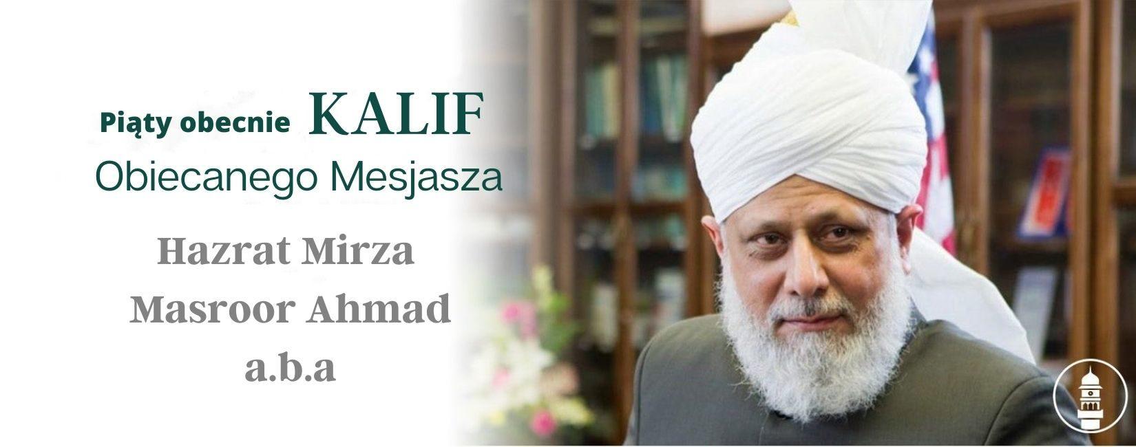 Hazrat Mirza Masroor Ahmad Khalifatul Masih V, Piąty Następca Obiecanego Mesjasza