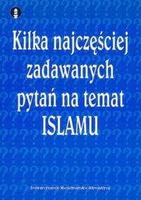 Kilka najczęściej zadawanych pytań na temat Islamu